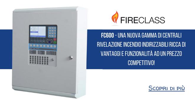Fireclass FC600 nuova gamma di centrali indirizzabili